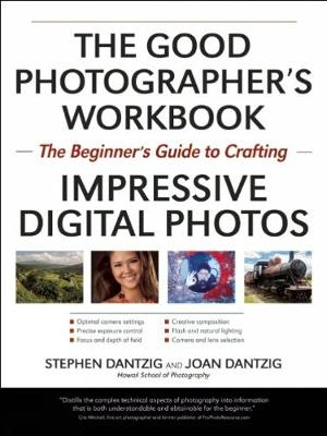 The Essential Photography Workbook: The Beginner's Guide to Crafting Impressive Digital Photos (Paperback)