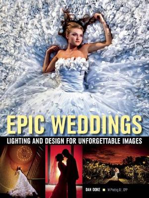 Epic Weddings: Lighting and Design for Unforgettable Images (Paperback)