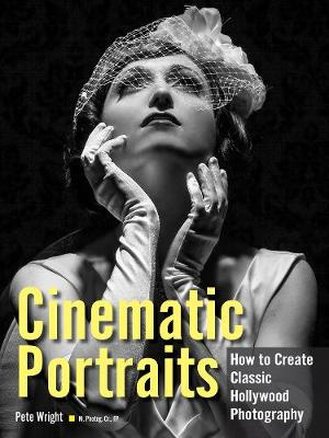 Cinematic Portraits: How to Create Classic Hollywood Photography (Paperback)