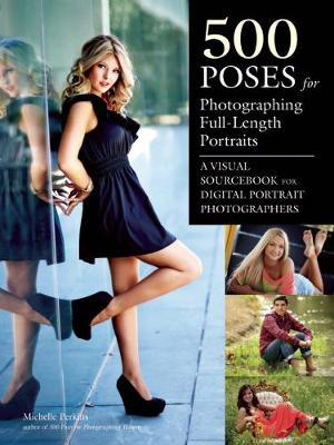 500 Poses For Photographing Full-length Portraits: A Visual Sourcebook for Digital Portrait Photographers (Paperback)