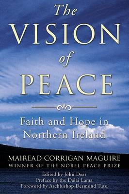 The Vision of Peace: Faith and Hope in Northern Ireland (Paperback)
