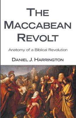 The Maccabean Revolt: Anatomy of a Biblical Revolution (Paperback)