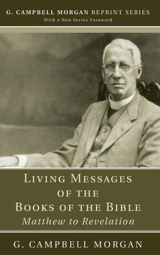 Living Messages of the Books of the Bible - G. Campbell Morgan Reprint (Paperback)