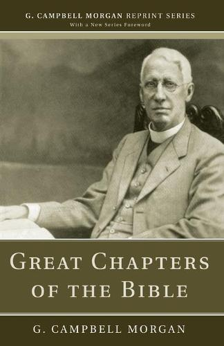 Great Chapters of the Bible - G. Campbell Morgan Reprint (Paperback)