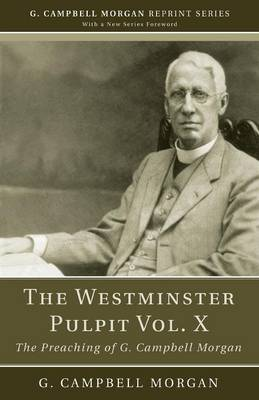The Westminster Pulpit Vol. X - G. Campbell Morgan Reprint (Paperback)