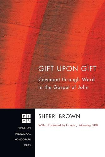 Gift Upon Gift: Covenant Through Word in the Gospel of John (Paperback)