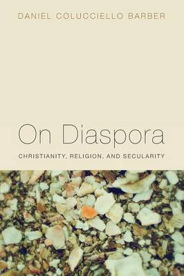 On Diaspora: Christianity, Religion and Secularity (Paperback)
