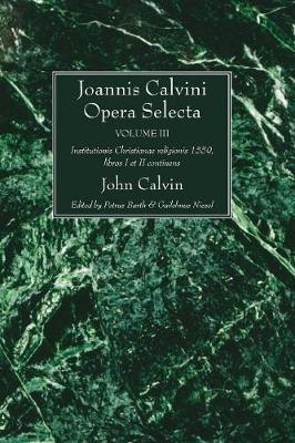 Joannis Calvini Opera Selecta Vol. III (Paperback)