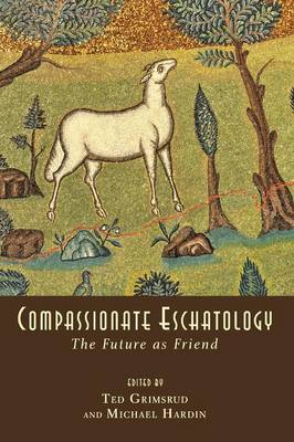 Compassionate Eschatology (Paperback)