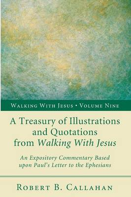 A Treasury of Illustrations and Quotations from Walking with Jesus - Walking with Jesus 9 (Paperback)