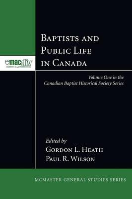 Baptists and Public Life in Canada (Paperback)