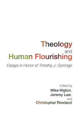 Theology and Human Flourishing: Essays in Honor of Timothy J. Gorringe (Paperback)