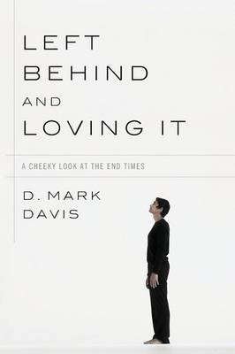 Left Behind and Loving It (Paperback)