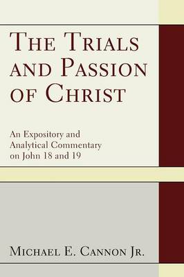 The Trials and Passion of Christ (Paperback)