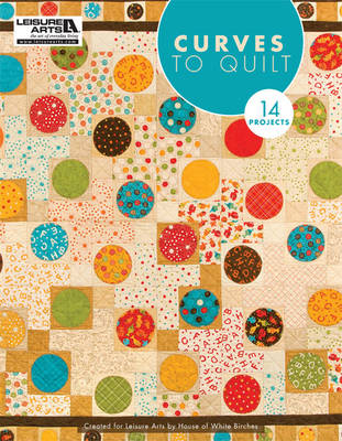 Curves to Quilt: 14 Projects (Paperback)