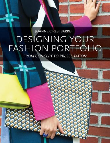 Designing Your Fashion Portfolio: From Concept to Presentation (Paperback)