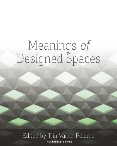 Meanings of Designed Spaces (Paperback)