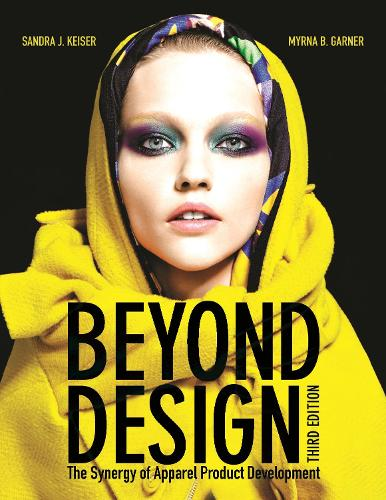 Beyond Design: The Synergy of Apparel Product Development (Paperback)