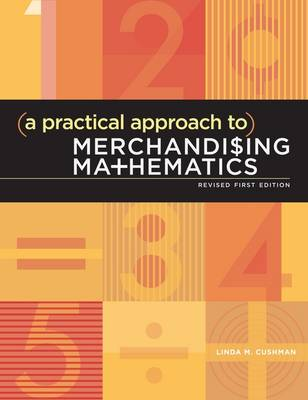 A Practical Approach to Merchandising Mathematics Revised First Edition (Paperback)