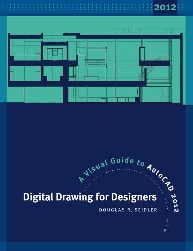 Digital Drawing for Designers: A Visual Guide to AutoCAD 2012 (Paperback)