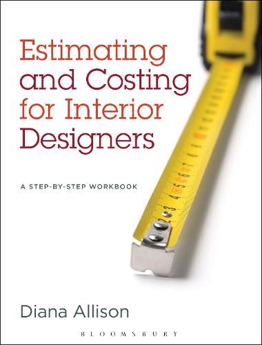 Estimating and Costing for Interior Designers: A Step-by-Step Workbook (Paperback)