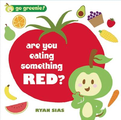 Are You Eating Something Red? (Board book)