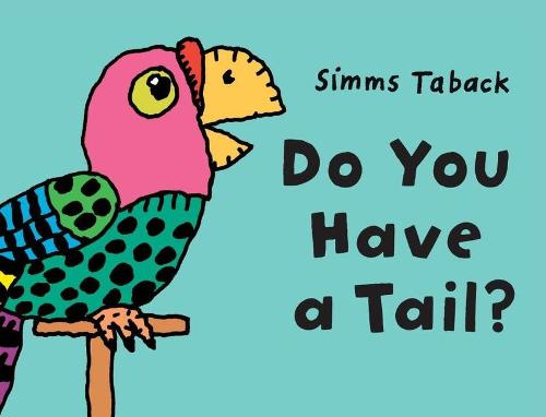Do You Have a Tail? (Board book)