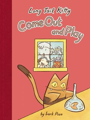 Long Tail Kitty: Come Out and Play (Hardback)