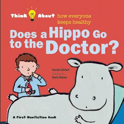 Does a Hippo Go to the Doctor? - Think About... (Hardback)