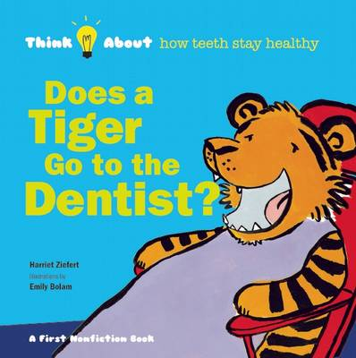 Does a Tiger Go to the Dentist? - Think About... (Hardback)