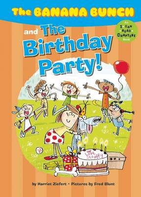 The Banana Bunch and the Birthday Party! - Banana Bunch (Paperback)