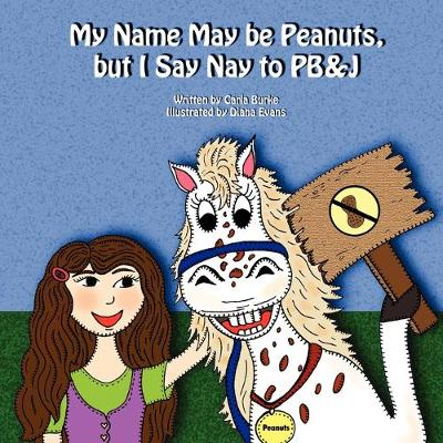 My Name May Be Peanuts, But I Say Nay to PB&J (Paperback)