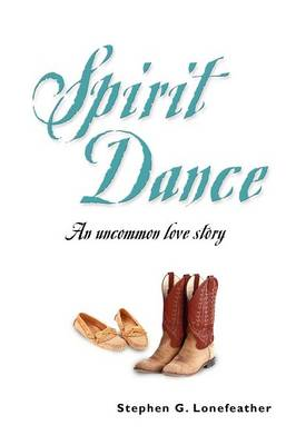 Spirit Dance: An Uncommon Love Story (Paperback)
