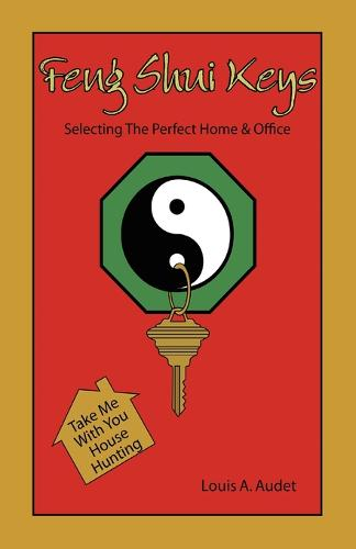Feng Shui Keys: Selecting The Perfect Home & Office (Paperback)
