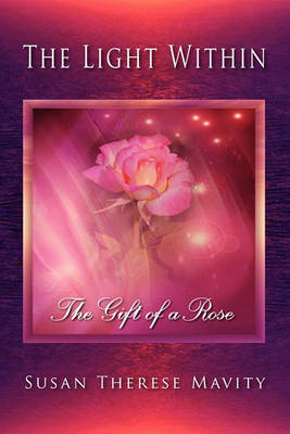 The Light Within: The Gift of a Rose (Paperback)