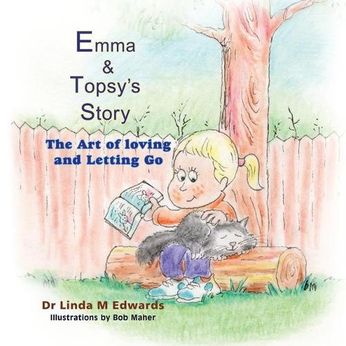 Emma & Topsy's Story: The Art of Loving and Letting Go (Paperback)