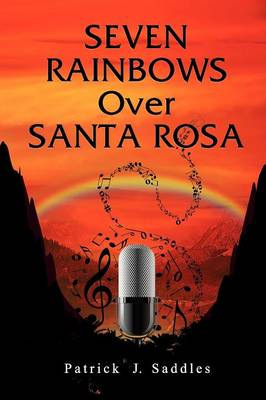 Seven Rainbows Over Santa Rosa (Paperback)
