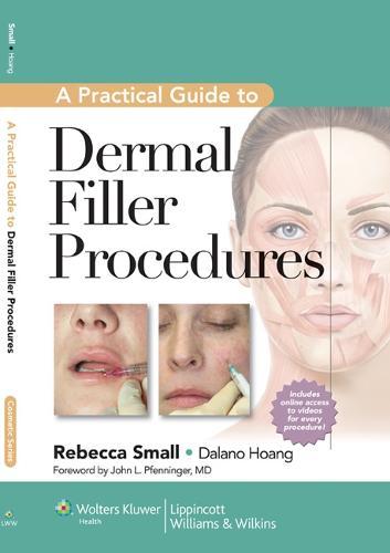 A Practical Guide to Dermal Filler Procedures (Hardback)