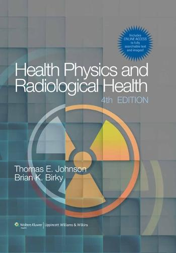 Health Physics and Radiological Health (Hardback)
