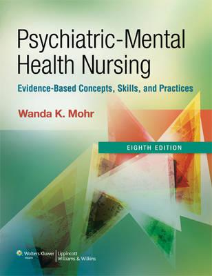 Psychiatric-Mental Health Nursing: Evidence-Based Concepts, Skills, and Practices (Hardback)
