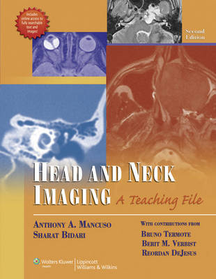 Head and Neck Imaging: A Teaching File - LWW Teaching File Series (Hardback)