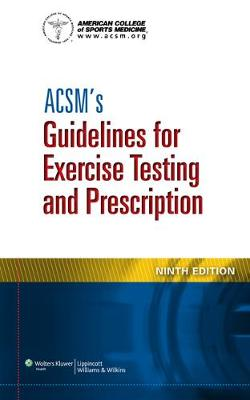 ACSM's Guidelines for Exercise Testing and Prescription (Paperback)