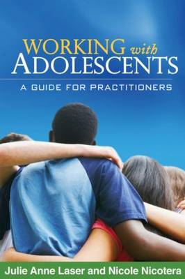 Working with Adolescents: A Guide for Practitioners - Clinical Practice with Children, Adolescents, and Families (Hardback)