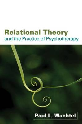 Relational Theory and the Practice of Psychotherapy (Paperback)