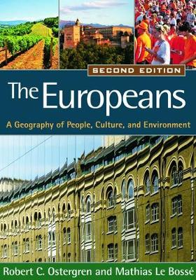 The Europeans, Second Edition: A Geography of People, Culture, and Environment - Texts in Regional Geography (Hardback)