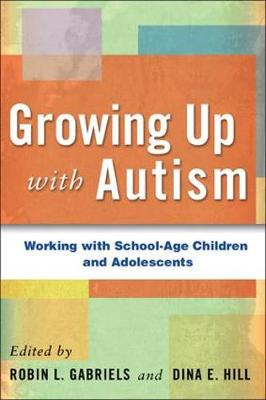 Growing up with Autism: Working with School-Age Children and Adolescents (Paperback)