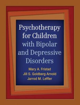 Psychotherapy for Children with Bipolar and Depressive Disorders (Paperback)