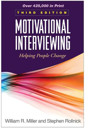 Motivational Interviewing, Third Edition: Helping People Change - Applications of Motivational Interviewing (Hardback)