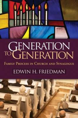 Generation to Generation: Family Process in Church and Synagogue - The Guilford Family Therapy Series (Paperback)