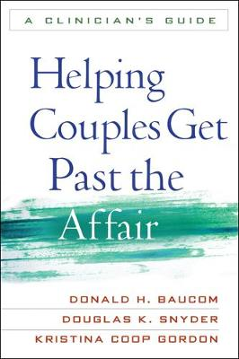 Helping Couples Get Past the Affair: A Clinician's Guide (Paperback)